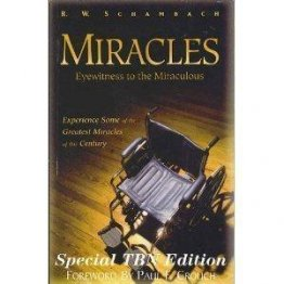 Miracles : Eyewitness to the Miraculous by R.W. Schambach - Paperback USED