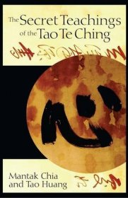 The Secret Teachings of the Tao Te Ching by Mantak Chia and Tao Huang - Paperback