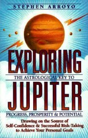 Exploring Jupiter : Astrological Key to Progress, Prosperity & Potential by Stephen Arroyo - Paperback