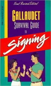 Gallaudet Survival Guide to Signing - Paperback Reference - A HURT Book
