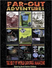 Far-Out Adventures : The Best of World Explorer Magazine edited by David Hatcher Childress - Paperback