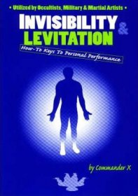 Invisibility & Levitation by Commander X - Paperback