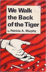 We Walk the Back of the Tiger by Patricia A. Murphy - Paperback USED Lesbian Romance