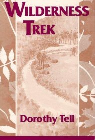 Wilderness Trek by Dorothy Tell - Paperback USED