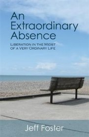 An Extraordinary Absence by Jeff Foster - Paperback USED Nondualism