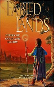 Cities of Gold and Glory (Fabled Lands Volume 2) by Dave Morris and Jamie Thomson - Paperback
