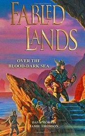 Over the Blood-Dark Sea (Fabled Lands Volume 3) by Dave Morris and Jamie Thomson - Paperback