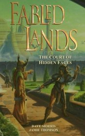 The Court of Hidden Faces (Fabled Lands Volume 5) by Jamie Thomson and Dave Morris - Paperback