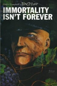 Eddie Campbell's Bacchus, Book 1: Immortality Isn't Forever - Paperback