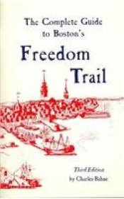 The Complete Guide to Boston's Freedom Trail by Charles Bahne - Paperback 3rd Edition