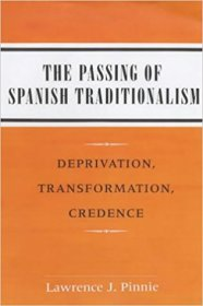 The Passing of Spanish Traditionalism by Lawrence J. Pinnie