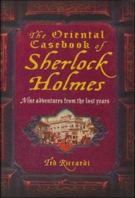 The Oriental Casebook of Sherlock Holmes by Ted Riccardi - Trade Paperback