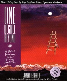 One Degree Beyond : A Reiki Journey into Energy Medicine by JaneAnne Narrin Paperback
