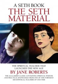 The Seth Material: The Spiritual Teacher that Launched the New Age by Jane Roberts - Paperback