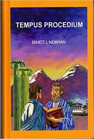 Tempus Procedium by Ernest L. Norman - Hardcover Collected Writings