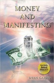 Money and Manifesting by Dyan Garris - Perfect Bound Paperback