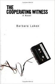 The Cooperating Witness : A Novel by Barbara Laken - Hardcover Espionage