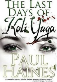 The Last Days of Kali Yuga by Paul Haines - Paperback Fiction