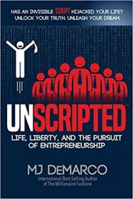 UNSCRIPTED : Life, Liberty, and the Pursuit of Entrepreneurship by MJ DeMarco - Paperback