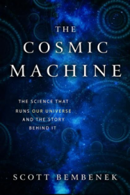 The Cosmic Machine by Scott Bembenek - Paperback Science Nonfiction