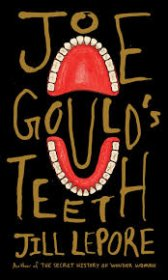 Joe Gould's Teeth by Jill Lepore - Hardcover American History