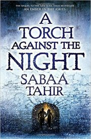 A Torch Against the Night (An Ember In The Ashes, Book 2) by Sabaa Tahir - Hardcover