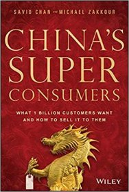 China's Super Consumers by Savio Chan and Michael Zakkour - Hardcover International Trade Business