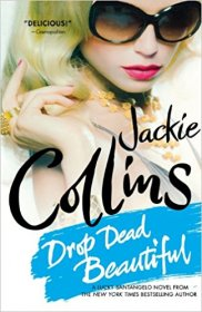 Drop Dead Beautiful by Jackie Collins - Paperback
