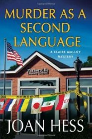 Murder As a Second Language : A Claire Malloy Mystery by Joan Hess - Hardcover