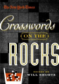 The New York Times : Crosswords on the Rocks, edited by Will Shortz