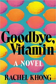 Goodbye, Vitamin: A Novel by Rachel Khong - Hardcover Fiction