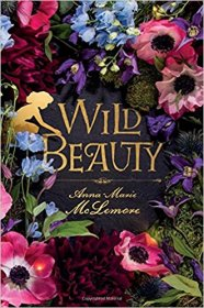 Wild Beauty : A Novel by Anna-Marie McLemore - Hardcover Literary Fiction