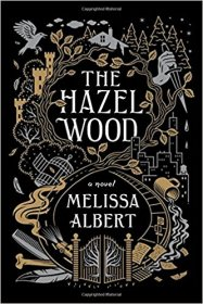 The Hazel Wood : A Novel by Melissa Albert - Hardcover