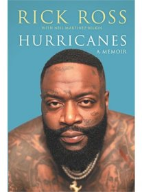 Hurricanes : A Memoir in Hardcover by Rapper Rick Ross