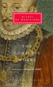 The Complete Works of Michel de Montaigne (Everyman's Library) Hardcover