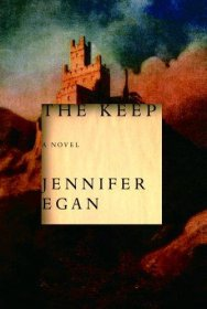 The Keep : A Novel by Jennifer Egan - Hardcover USED