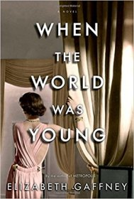 When the World Was Young by Elizabeth Gaffney - Hardcover Fiction