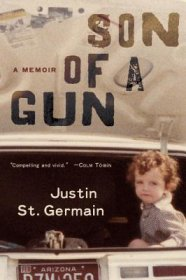 Son of a Gun : A Memoir by Justin St. Germain - Hardcover FIRST EDITION