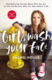 Girl, Wash Your Face by Rachel Hollis - Hardcover Self Help / Psychology