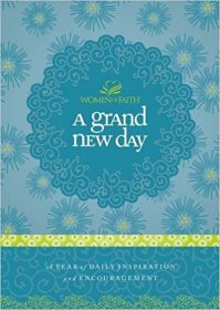 A Grand New Day : A Year of Daily Inspiration and Encouragement for Women of Faith - Hardcover USED