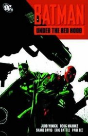 Batman : Under the Red Hood by Judd Winick and Doug Mahnke - Paperback Graphic Novel