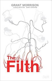 The Filth by Grant Morrison, Chris Weston, and Gary Erskine - Paperback