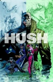 Batman Hush by Jeph Loeb and Jim Lee, Illustrator : The 15th Anniversary Deluxe Edition Hardcover