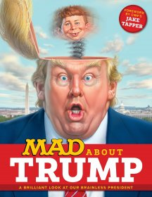 MAD About Trump : A Brilliant Look at Our Brainless President - Paperback