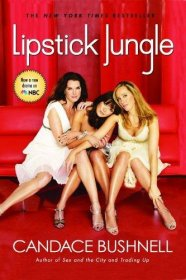 Lipstick Jungle by Candace Bushnell - Paperback Fiction