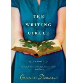 The Writing Circle by Corinne Demas - A Novel in Hardcover