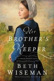 Her Brother's Keeper : An Amish Secrets Novel by Beth Wiseman - Paperback