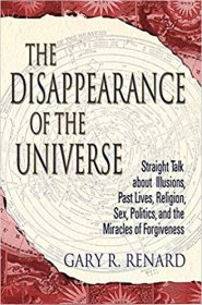 The Disappearance of the Universe by Gary Renard - Paperback Nondualism