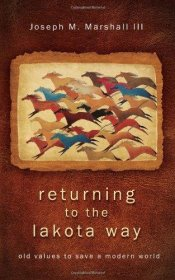 Returning to the Lakota Way by Joseph M. Marshall III - Hardcover Nonfiction
