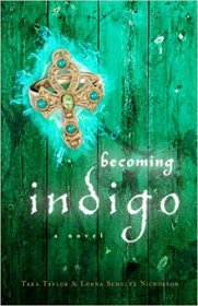 Becoming Indigo : A Novel by Tara Taylor & Lorna Schultz Nicholson - Paperback